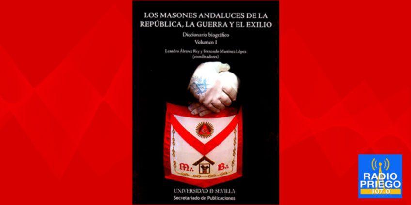 Los masones andaluces de la República, la guerra y el exilio